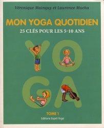 Dernières parutions sur Pour les enfants, Mon yoga quotidien - tome 1 livre médecine 2020, livres médicaux 2021, livres médicaux 2020, livre de médecine 2021