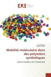 Dernières parutions sur Matériaux synthétiques et composites, Mobilité moléculaire dans des polyesters synthétiques