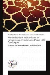 Dernières parutions sur Métallurgie - Fonderie, Modélisation mécanique et l'étude expérimentale d'une tôle ferritique