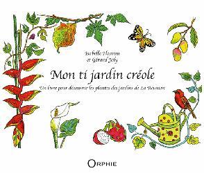 Dernières parutions sur Cactées - Succulentes - Plantes tropicales, Mon ti jardin créole