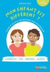 Dernières parutions sur Le développement de l'enfant, Mon enfant est différent ? le guide et les