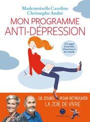 Dernières parutions sur Troubles dépressifs, Mon programme anti-dépression