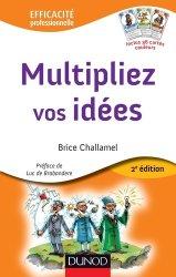 Dernières parutions dans Efficacité professionnelle, Multipliez vos idées. 2e édition