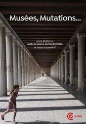 Dernières parutions sur Muséologie, Musées, mutations…