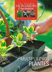 Souvent acheté avec Bien choisir ses Arbres fruitiers, le Multiplier vos plantes