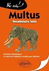 Dernières parutions sur Latin, Mutus, vocabulaire latin. 50 fiches thématiques et exercices ludiques corrigés pour débuter