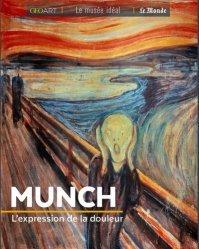 Dernières parutions dans Le musée idéal, Munch. L'expression de la douleur