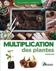Dernières parutions dans Encyclopédie visuelle, Multiplication des plantes