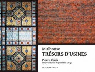 Dernières parutions sur Architecture en France et en région, Mulhouse. Trésors d'usines