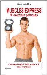 Dernières parutions sur Gymnastique, Muscles Express. 30 exercices pratiques
