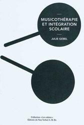 Dernières parutions dans Les cahiers, Musicothérapie et intégration scolaire