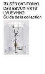 Dernières parutions sur Musées, Musée cantonal des Beaux-arts Lausanne. Guide de la collection