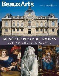 Dernières parutions sur Musées, Musée de Picardie Amiens. Les 40 chefs-d'oeuvre