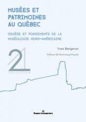 Dernières parutions sur Muséologie, Musées et patrimoines au Québec. Genèse et fondements de la muséologie nord-américaine