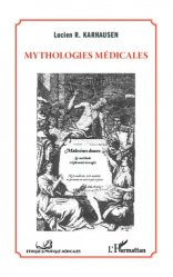 Dernières parutions dans Ethique et pratique médicale, Mythologies médicales