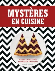 Dernières parutions sur Cuisine américaine, Mystères en cuisine. Plus de 100 recettes inspirées de Twin Peaks