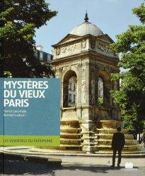 Dernières parutions dans Les essentiels du patrimoine, Mystères du vieux Paris