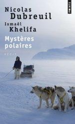 Dernières parutions dans Points document, Mystères polaires