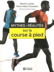 Dernières parutions sur Course à pieds, Mythes et réalités sur la course à pied