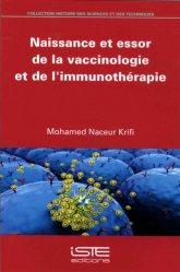 Dernières parutions sur Immunologie, Naissance et essor de la vaccinologie et de l'immunothérapie