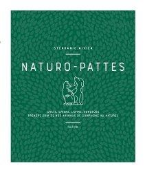 Dernières parutions dans Jardins / Nature / Animaux, Naturo-pattes