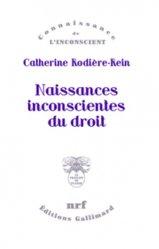 Dernières parutions dans Connaissance de l'inconscient, Naissances inconscientes du droit