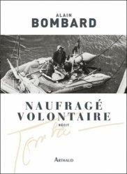 Dernières parutions dans Classiques Arthaud, Naufragé volontaire. Sans vivres sur l'Atlantique