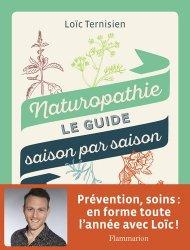 Dernières parutions sur Phytothérapie - Aromathérapie, Naturopathie, le guide saison par saison