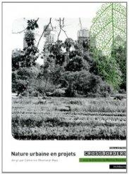 Dernières parutions dans Crossborders, Nature urbaine en projets