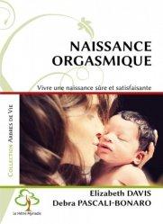 Dernières parutions sur Grossesse - Accouchement - Maternité, Naissance orgasmique