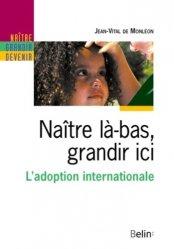 Dernières parutions sur Filiation et adoption, Naître là-bas, grandir ici. L'adoption internationale