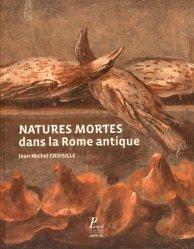 Dernières parutions sur Art romain, Natures mortes dans la Rome antique. Naissance d'un genre artistique