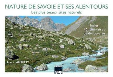 Dernières parutions dans Sports, Nature de Savoie et ses alentours - Les plus beaux sites naturels. Inclus 40 itinéraires de découverte