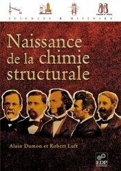 Dernières parutions dans Sciences & histoire, Naissance de la chimie structurale