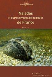 Dernières parutions dans Inventaires & biodiversité, Naïades et autres bivalves d'eau douce de France