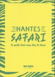 Dernières parutions sur Pays de Loire, Nantes safari. Le guide dont vous êtes le héros