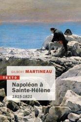 Dernières parutions dans Texto, Napoléon à Sainte-Hélène
