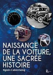 Dernières parutions sur Histoire de l'automobile, Naissance de la voiture, une sacrée histoire