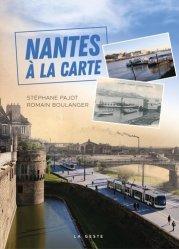 Dernières parutions dans Beau petit pays, Nantes à la carte