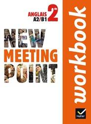 Nouvelle édition New Meeting Point Anglais 2de : Workbook