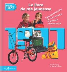 Nouvelle édition Nés en 1977, le livre de ma jeunesse. Tous les souvenirs de mon enfance et de mon adolescence
