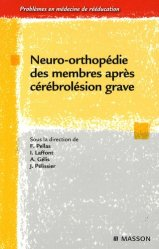 Dernières parutions dans Problèmes en Médecine de Rééducation, Neuro-orthopédie des membres après cérébrolésion grave