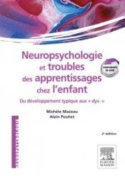 Nouvelle édition Neuropsychologie et troubles des apprentissages chez l'enfant