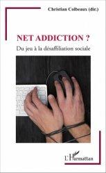 Dernières parutions dans Psychanalyse et Civilisations, Net addiction ? Du jeu à la désaffiliation sociale