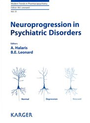 Dernières parutions dans Modern Trends in Pharmacopsychiatry, Neuroprogression in Psychiatric disorders