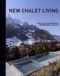 Dernières parutions sur À la campagne, à la mer, à la montagne ..., New Chalet Living - Chalets conemporains