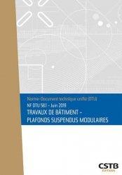 Dernières parutions sur Règlementation, NF dtu 58 1  travaux de batiment  plafonds suspendus modulaires