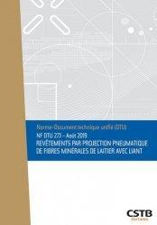 Dernières parutions sur Bâtiment, NF DTU 27.1 Revêtements par projection pneumatique de fibres minérales de laitier avec liant