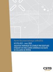 Dernières parutions sur Normes du bâtiment, NF DTU 45.11 Isolation thermique de combles par soufflage d'isolant en vrac (laines minérales ou ouate de cellulose papier)