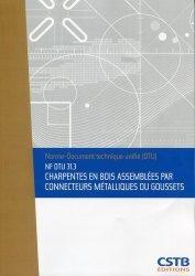 Dernières parutions sur Normes du bâtiment, NF DTU 31.3 Charpentes en bois assemblées par connecteurs métalliques ou goussets